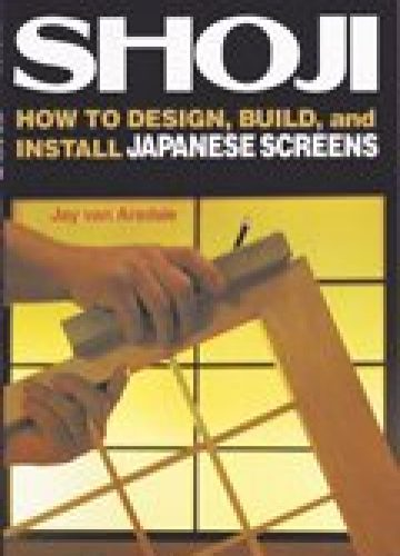 Shoji – how to design, build and install Japanese screens