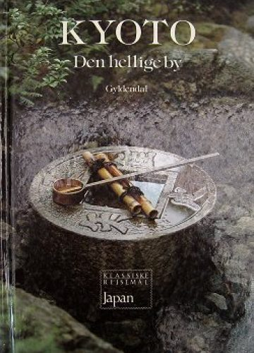 Kyoto – den hellige by
